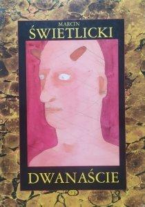 Marcin Świetlicki • Dwanaście [autograf autora]