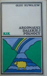 Oleg Kuwajew • Argonauci dalekiej północy