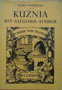 Maria Poprzęcka • Kuźnia. Mit - alegoria - symbol