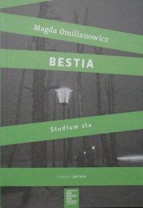 Magda Omilianowicz • Bestia. Studium zła