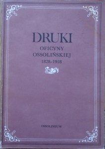 red. Krystyna Korzon • Druki Oficyny Ossolińskiej 1828-1918