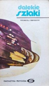 Siergiej Sniegow • Dalekie szlaki