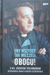 Anna Karoń-Ostrowska, Józef Tischner • Oby wszyscy tak milczeli o Bogu!