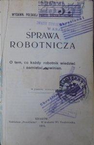 Edward Abramowski • O tem, co każdy robotnik wiedzieć i pamiętać powinien [socjalizm, anarchizm]