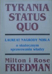 Milton i Rose Friedman • Tyrania Status Quo