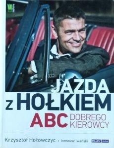 Krzysztof Hołowczyc • Jazda z Hołkiem. ABC kierowcy