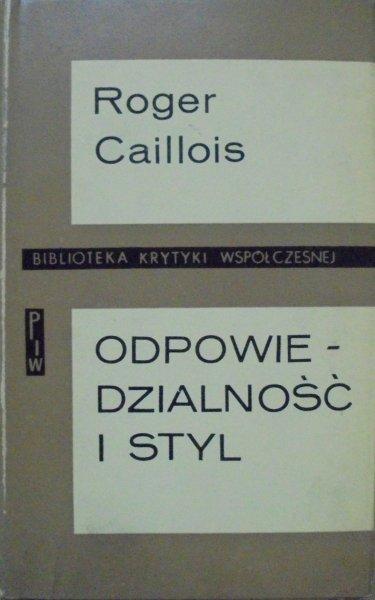 Roger Caillois • Odpowiedzialność i styl