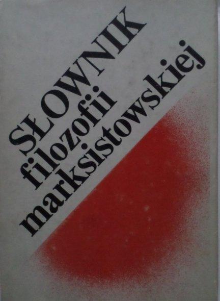 praca zbiorowa • Słownik filozofii marksistowskiej