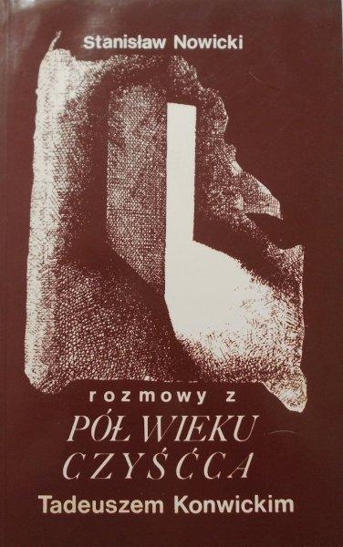Stanisław Nowicki • Pół wieku czyśćca. Tadeusz Konwicki rozmowy