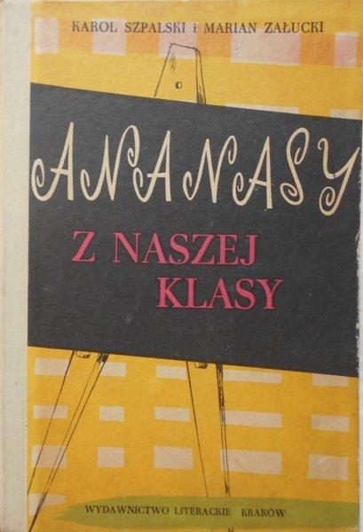Karol Szpalski, Marian Załucki • Ananasy z naszej klasy [Barbara Gawdzik-Brzozowska]