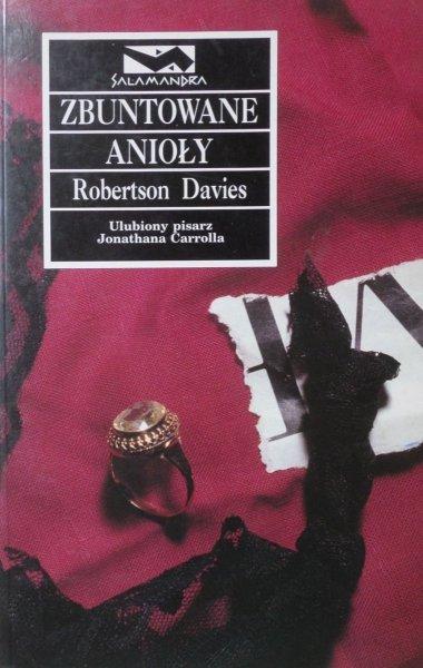 Robertson Davies • Zbuntowane anioły