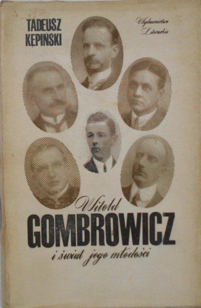 Tadeusz Kępiński • Witold Gombrowicz i świat jego młodości
