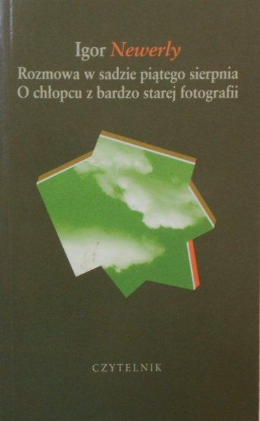 Igor Newerly • Rozmowa w sadzie piątego sierpnia. O chłopcu z bardzo starej fotografii. Janusz Korczak