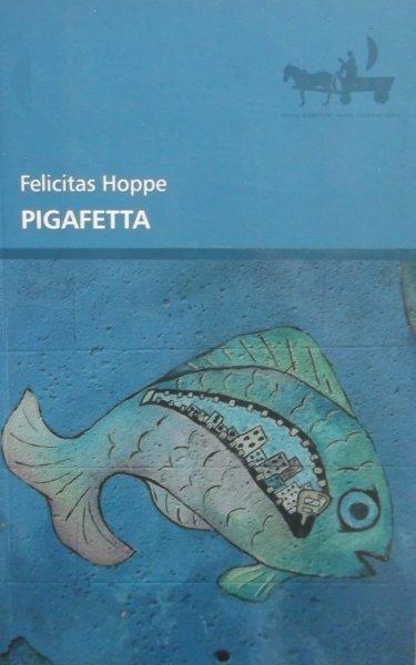 Felicitas Hoppe • Pigafetta
