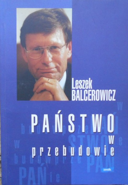 Leszek Balcerowicz • Państwo w przebudowie [dedykacja autora]