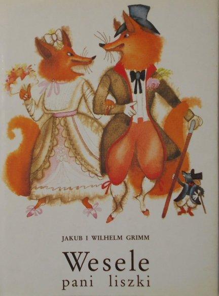 Jakub i Wilhelm Grimm • Wesele pani liszki