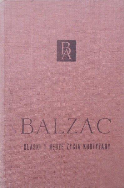 Honoriusz Balzac • Blaski i nędze życia kurtyzany [Biblioteka Arcydzieł]