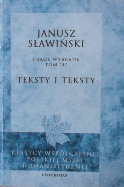 Janusz Sławiński • Teksty i teksty. Prace wybrane tom III