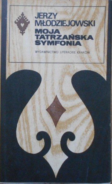 Jerzy Młodziejowski • Moja tatrzańska symfonia [Seria Tatrzańska]