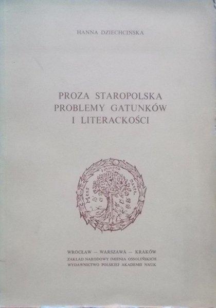 Hanna Dziechcińska • Proza staropolska. Problemy gatunków i literackości