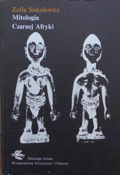 Zofia Sokołowska • Mitologia Czarnej Afryki