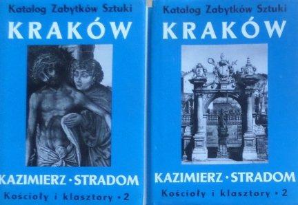 Katalog zabytków sztuki. Kraków • Kazimierz. Stradom. Kościoły i klasztory część 2 komplet