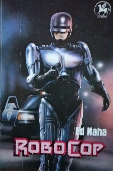 Ed Naha • Robocop