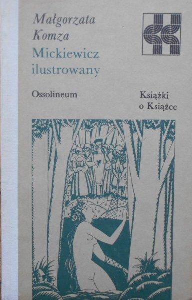 Małgorzata Komza • Mickiewicz ilustrowany