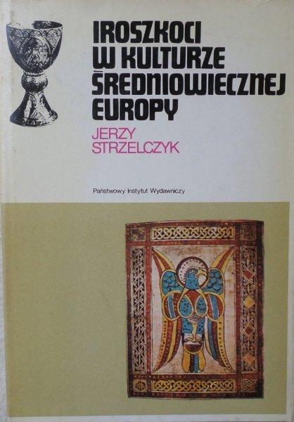 Jerzy Strzelczyl • Iroszkoci w kulturze średniowiecznej Europy