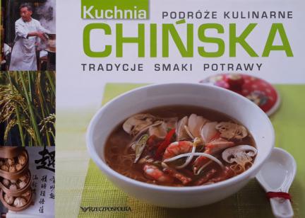 Kuchnia Chinska Podroze Kulinarne Kulinaria Roznosci