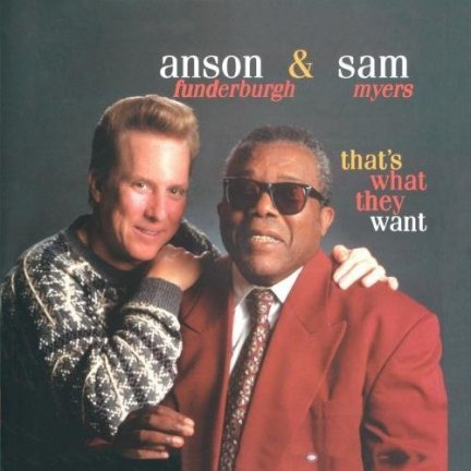 Anson Funderburgh & Sam Myers • That's What They Want • CD