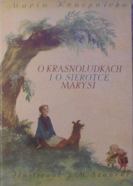 Maria Konopnicka • O krasnoludkach i o sierotce Marysi [Szancer]