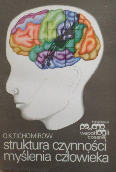 O.K. Tichomirow • Struktura czynności myślenia człowieka