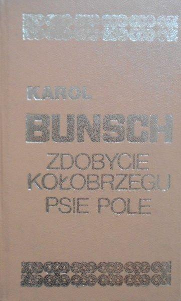 Karol Bunsch • Zdobycie Kołobrzegu. Psie Pole