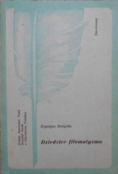 Krystyna Ratajska • Dziedzice filomatyzmu. Miciński, Domeyko, Filareci