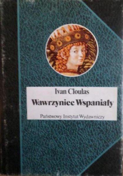 Ivan Cloulas • Wawrzyniec Wspaniały