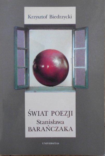 Krzysztof Biedrzycki • Świat poezji Stanisława Barańczaka