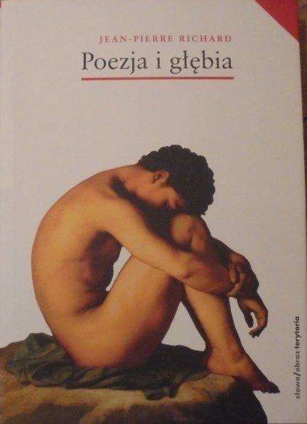 Jean-Pierre Richard • Poezja i głębia