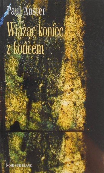 Paul Auster • Wiążąc koniec z końcem