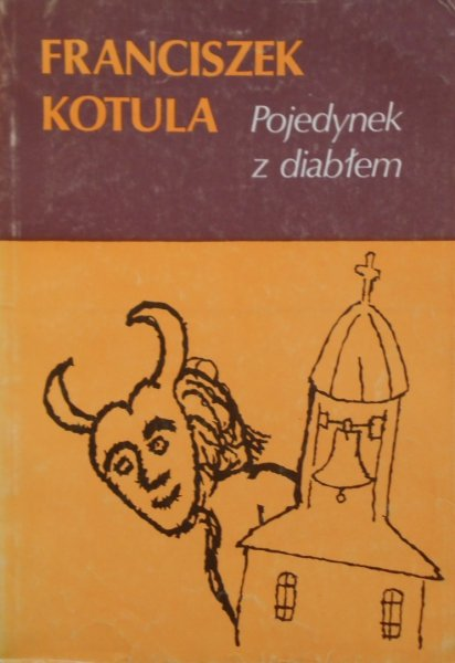Franciszek Kotula • Pojedynek z diabłem