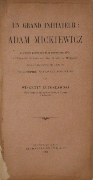 Wincenty Lutosławski • Un Grand Initiateur: Adam Mickiewicz