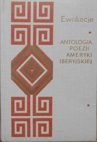 Jerzy Niemojowski • Ewokacje. Krótka antologia poezji Ameryki Iberyjskiej
