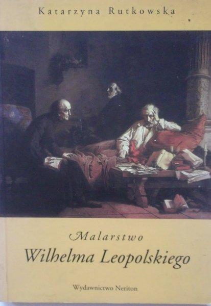 Katarzyna Rutkowska • Malarstwo Wilhelma Leopolskiego