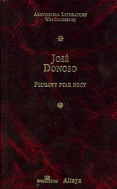 Jose Donoso • Plugawy ptak nocy [zdobiona oprawa]