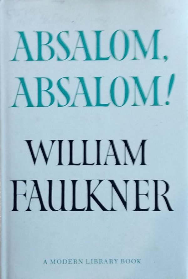 William Faulkner • Absalom, Absalom!