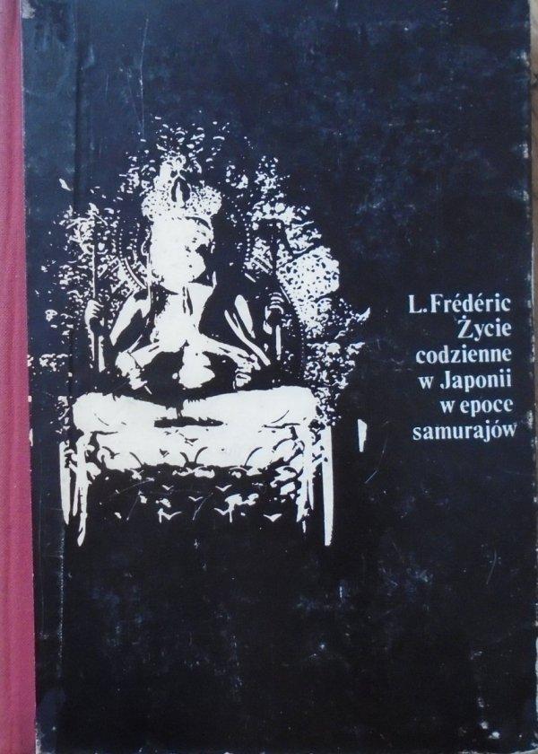 Louis Frederic • Życie codzienne w Japonii w epoce samurajów 1185-1603