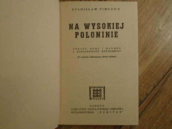 Stanisław Vincenz • Na wysokiej połoninie. Prawda starowieku [Veritas, Stefan Baran]