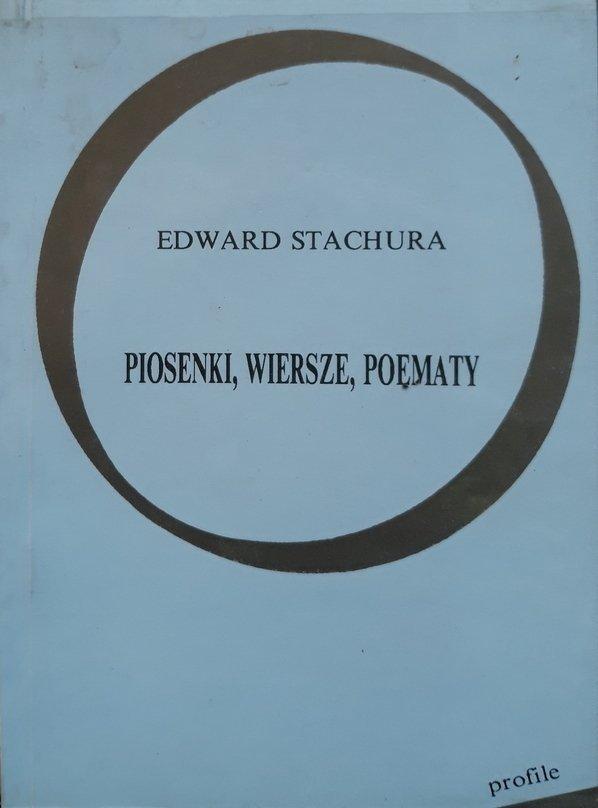 Edward Stachura • Piosenki, wiersze, poematy