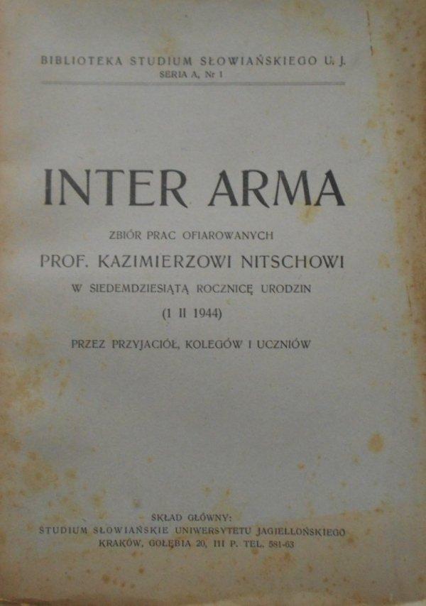Inter Arma • Zbiór prac ofiarowanych Prof. Kazimierzowi Nitschowi