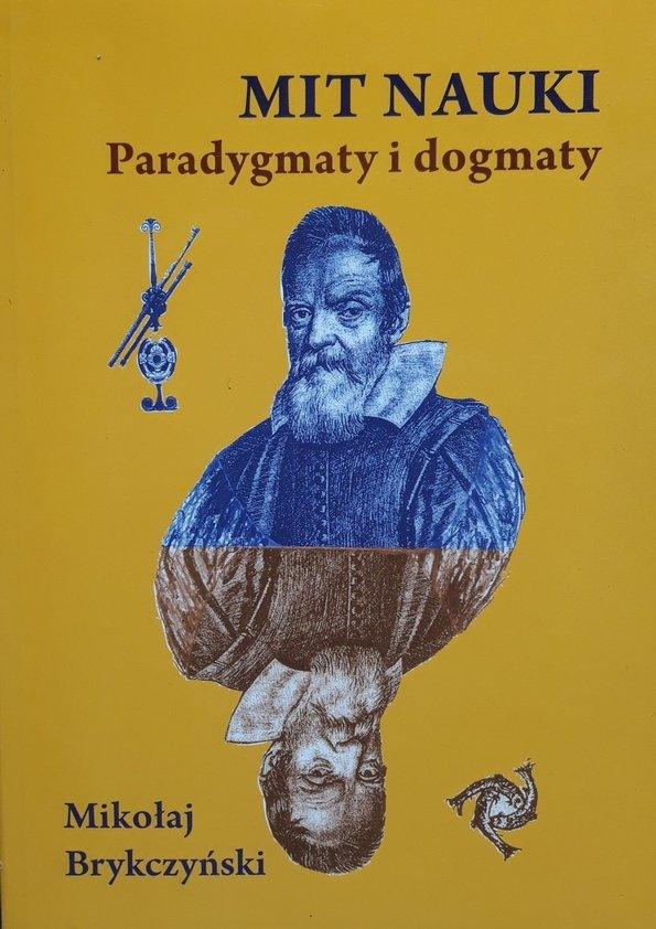 Mikołaj Brykczyński • Mit nauki. Paradygmaty i dogmaty